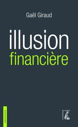 Illusion financière (3e édition revue et augmentée)