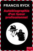 Autobiographie d'un tueur professionnel