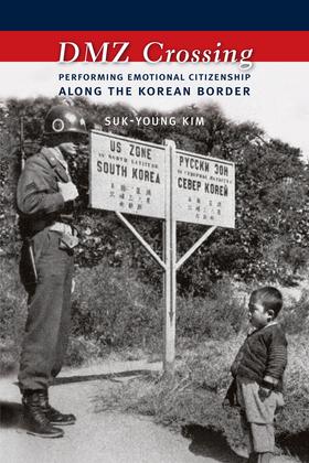 DMZ Crossing: Performing Emotional Citizenship Along the Korean Border