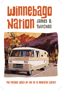 Winnebago Nation: The RV in American Culture