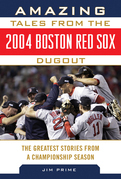Amazing Tales from the 2004 Boston Red Sox Dugout