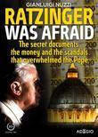 Ratzinger was afraid