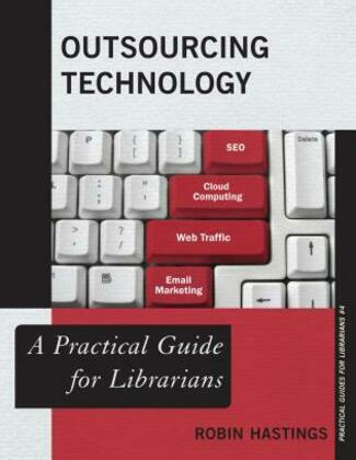 Outsourcing Technology: A Practical Guide for Librarians