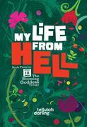 My Life From Hell (The Blooming Goddess Trilogy Book Three)