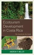 Ecotourism Development in Costa Rica: The Search for Oro Verde