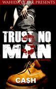 Trust No Man 3:: Like Father Like Son