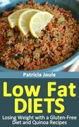 Low Fat Diets: Losing Weight with a Gluten Free Diet and Quinoa Recipes