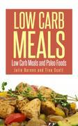 Low Carb Meals: Low Carb Meals and Paleo Foods
