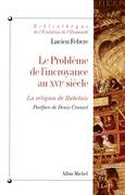 Le Problème de l'incroyance au XVIe siècle
