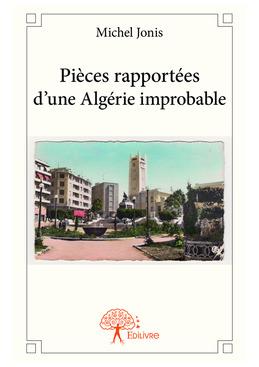 Pièces rapportées d'une Algérie improbable