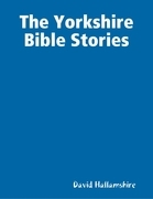 The Yorkshire Bible Stories