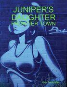 Juniper's Daughter: Frontier Town