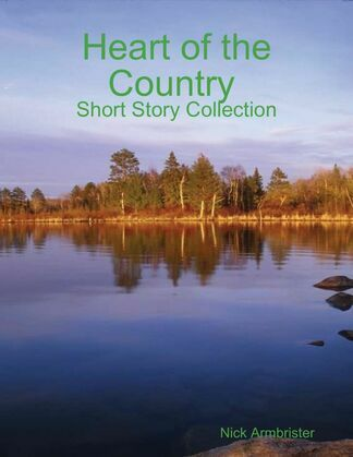 Heart of the Country: Short Story Collection