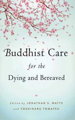 Buddhist Care for the Dying and Bereaved