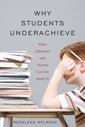 Why Students Underachieve: What Educators and Parents Can Do about It