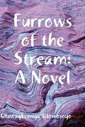 Furrows of the Stream: A Novel