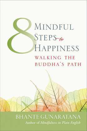Eight Mindful Steps to Happiness