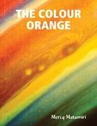 The Colour Orange.