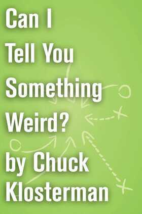 Can I Tell You Something Weird?