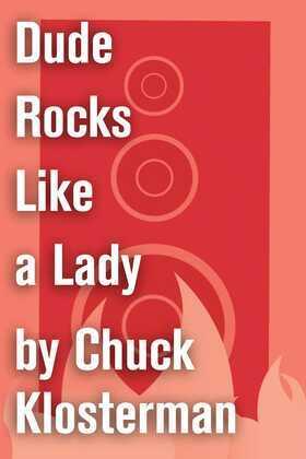 Dude Rocks Like a Lady