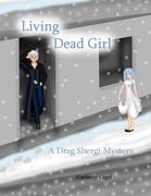 Living Dead Girl: A Drag Shergi Mystery