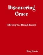 Discovering Grace: Following God Through Turmoil