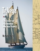 Te Vega - The Story of a Schooner and Her People
