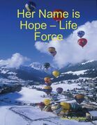 Her Name is Hope - Life Force