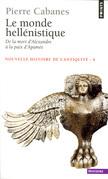 Le Monde hellénistique. De la mort d'Alexandre à la paix d'Apamée (323-188)
