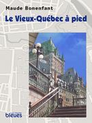 Le Vieux-Québec à pied