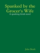 Spanked by the Grocer's Wife