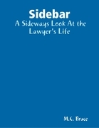 Sidebar:  A Sideways Look At the Lawyer's Life