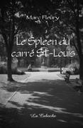 Le Spleen du carré St-Louis