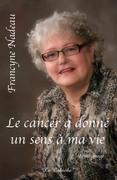 Le cancer a donné un sens à ma vie