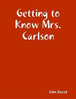 Getting to Know Mrs. Carlson