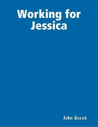 Working for Jessica