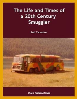 The Life and Times of a 20th Century Smuggler