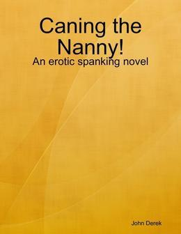 Caning the Nanny!