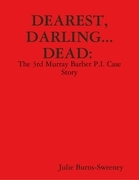 Dearest, Darling... Dead. : The 3rd Murray Barber P.I. Case Story