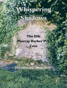 Whispering Shadows : The 11th Murray Barber P.I. Case