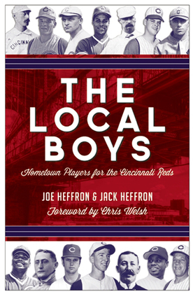 The Local Boys: Hometown Players for the Cincinnati Reds