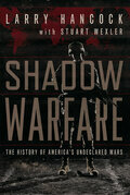 Shadow Warfare: The History of America's Undeclared Wars