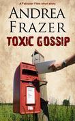 Toxic Gossip: Brief Case