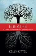 Breathe: A Memoir of Motherhood, Grief, and Family Conflict