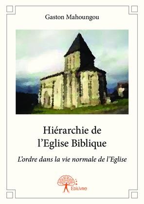 Hiérarchie de l'Eglise Biblique