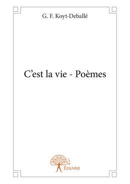 C'est la vie - Poèmes