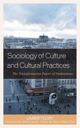 Sociology of Culture and Cultural Practices: The Transformative Power of Institutions