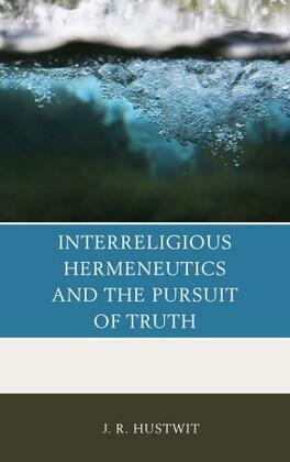 Interreligious Hermeneutics and the Pursuit of Truth