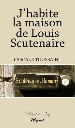 J'habite la maison de Louis Scutenaire