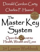 The Master Key System: 2nd Edition: Open the Secret to Health, Wealth and Love, 24 Lesson Workbook